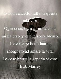 Inspiration for your life! Quotes Thoughts, Words Quotes, Life Quotes, Sayings, Bob Marley, Quotes That Describe Me, Italian Quotes, Quotes About Everything, True Words