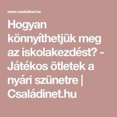 Hogyan könnyíthetjük meg az iskolakezdést? - Játékos ötletek a nyári szünetre | Családinet.hu