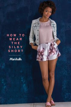 How to wear silky short shorts! Pair a bold floral print with a blush tone blouse, tucked in at the waist. Just add a light-wash denim jacket and fabric slip-on sandals (we love the silky sheen, and you'll love the price)! Visit Marshalls to style this look your way.