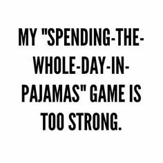 "My ""Spending the whole day in pajamas"" game is too strong #EDS #EhlersDanlos #EhlersDanlosSyndrome #Spoonie #EXHAUSTED #ChronicFatigue #ChronicPain #Dysautnomia #Fybromyalgia #Osteoarthritis #Tendinitis #PelvicProlapse #Arthralgia"