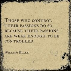 a inspiration for the dark gothic and spiritual lover , william blake is words and drawings If someone is making an excuse to avoid doing something, they aren't passionate about it. Great Quotes, Quotes To Live By, Me Quotes, Inspirational Quotes, The Words, Pretty Words, Beautiful Words, Literary Quotes, Meaningful Quotes