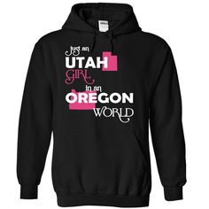 Just An Utah Girl In A Oregon World T-Shirts, Hoodies. ADD TO CART ==►…