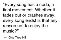One Tree Hill My favourite quote <3