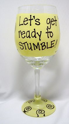 Lets+get+ready+to+Stumble+++Funny+Wine+Glass+by+FunnyWineGlasses,+$9.99