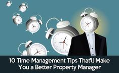 10 Time Management Tips That'll Make You a Better Property Manager - http://www.rentprep.com/blog/10-time-management-tips-better-property-manager/