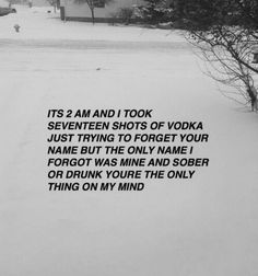 Why is it so hard to forget you? I'm intoxicated not with the liquor but with you in my mind// -(via zorarose)
