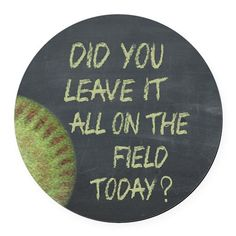 The Field Today Fastpitch Softbal Round Car Magnet by Junction - CafePress Softball Nails, Softball Room, Softball Party, Softball Crafts, Softball Coach, Softball Stuff, Girls Softball, Inspirational Softball Quotes, Fun Quotes