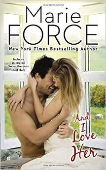 And I Love Her Marie Force March 2015