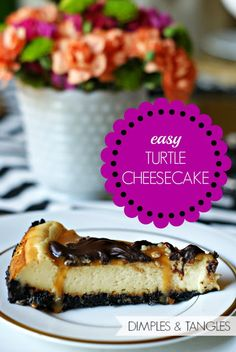Ultimate Turtle Cheesecake, so easy!