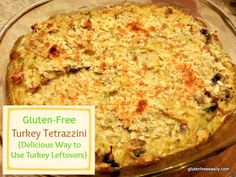 Turkey Tetrazzini   9 Other Recipes Equal 10 Reasons You'll Love Your Turkey Leftovers from Gluten-Free Easily