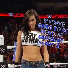 Weird quote and WWE AJ Lee