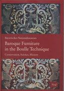 Baroque furniture in the Boulle technique : conservation, science, history
