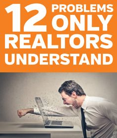 Real Estate Problems: A funny commentary on the odd problems real estate agents face on a daily basis.  Have you encountered all 12? Click to find out. #realtor #realestate #realestateproblems