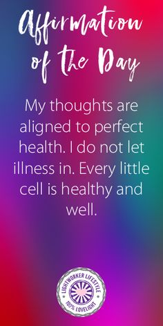 Affirmation of the Day My thoughts are aligned to perfect health. I do not let illness in. Every little cell is healthy and well. Read the meaning behind the affirmation on my blog. #positivequotes #quotes #spiritualquotes