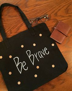 Handpainted BE BRAVE Tote, Black canvas Tote with Velcro Closure, Market Tote, Reusable Tote, Canvas Tote, Canvas Tote Bag, Eco Friendly bag