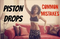 Belly dance piston hip drops: the most common mistakes ~ Free belly dance classes online