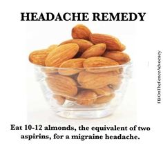 headache remedy: eat almonds, the equivalent of 2 aspirins, for a migraine. - headache remedy: eat almonds, the equivalent of 2 aspirins, for a migraine headache - Natural Headache Remedies, Natural Home Remedies, Herbal Remedies, Health Remedies, Migraine Remedy, Migraine Headache, Natural Headache Relief, Salud Natural, Flat Belly Diet