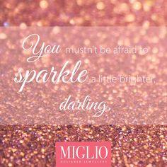 Shine darling shine! #miglio Designer Jewelry, Jewelry Design, Inspirational Quotes, Motivation, Life Coach Quotes, Inspiring Quotes, Quotes Inspirational, Inspirational Quotes About, Encourage Quotes