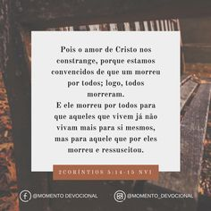 Versículo do dia: 2Coríntios 5:14-15 (NVI).   Facebook: Momento Devocional  Instagram: @momento_devocional  _________________________  #bible #bibleverse #bibleverses #bibleverseoftheday #biblia #bibliasagrada #nvi #versiculododia #momento_devocional #jesus #jesuslovesyou #jesusloves #jesusluzdomundo #e337