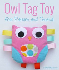 Owl Tag Toy Pattern and Tutorial | Two More Minutes This is a great scrap pattern to use up left over flannel. Owls - who doesn't love a cute, big eyed owl especially with such happy colors. Get ribbon in large rolls when they go on sale to have handy!