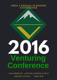 January 23rd is the Area 2 annual Venturing Conference!  It will be held at the University of Michigan and there will be a small charge for lunch.