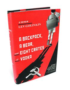 Book Review: 'A Backpack, A Bear, and Eight Crates of Vodka' by Lev Golinkin - WSJ
