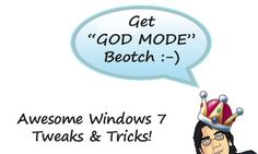 Cool windows 7 tweaks and tricks, check it out. includes godmode and other hacks