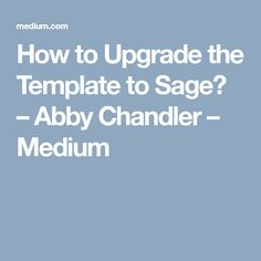How to Upgrade the Template to Sage?