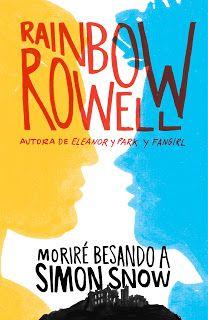El buhito lector.: Reseña: Moriré besando a Simon Snow - Rainbow Rowe...