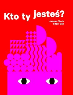 Kto ty jesteś is a design gem illustrated by the award-winning designer and poster artist Edgar Bąk, set to the story by Joanna Olech.  The story and images tell a simple, albeit important tale about patriotism and identity for the youngest citizens of the world.  (PublisherWytwórnia, Warszawa 2013)