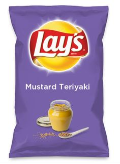 Wouldn't Mustard Teriyaki be yummy as a chip? Lay's Do Us A Flavor is back, and the search is on for the yummiest flavor idea. Create a flavor, choose a chip and you could win $1 million! https://www.dousaflavor.com See Rules.