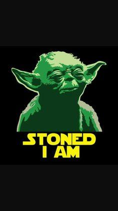 Stoned I Am #starwars #Yoda #StonedIAm