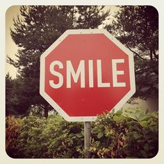 Instead of STOP signs we should have more of those SMiLE signs :)