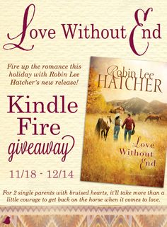 """Author Robin Lee Hatcher is celebrating the release of her latest novel, """"Love Without End,"""" with a Kindle Fire giveaway. Click for details!"""