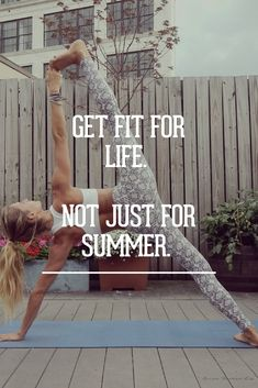 Get fit for life. Not just for summer.