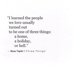Three Things: holliday, home or hell ; Beau Taplin // ❤️