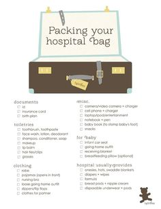 hospital bag essentials. I would also add that a nurse friend of mine says you should leave all jewelry at home just n case emergency surgery is needed.  Sometimes in the rush it can get lost.