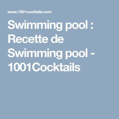 Swimming pool : Recette de Swimming pool - 1001Cocktails