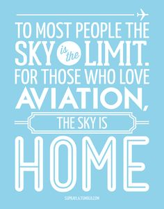 This sums up my hubby: To most people the sky is the limit. For those who love aviation, the sky is home. Aviation Quotes, Aviation Humor, Flight Attendant Quotes, Pilot Quotes, Pilot Wife, Baby Girl Birth Announcement, Come Fly With Me, Cabin Crew, Travel Quotes
