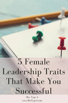 Do you aspire to leadership and management?  Not sure you can be a good leader because only men are in top positions? That is definitely not true!  Check out these 5 female leadership traits that will make you successful! #leadershiptips, #leadershipinspiration
