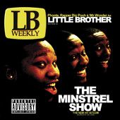 Borrowing some conceptual inspiration from Spike Lee's movie Bamboozled, North Carolina hip-hop trio Little Brother jump to a major label with The Minstrel Show. Rapper-producer 9th Wonder has garnered attention for his work with the likes of Jay-Z, but the group's underground vision stands on its own here.