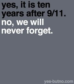 no,we will never forget. by jimmie