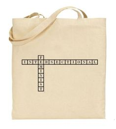 Intersectional Feminist Tote Bag, Reusable Shopper Bag, Natural Cotton Tote, Shopping, Political Protest Black and White Woke Feminism Bag