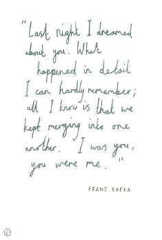 last night i dreamed about you... - franz kafka