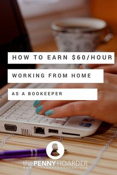 Does earning $60 an hour sound appealing? How about the freedom to work remotely while helping others succeed? Those are the perks of working as a bookkeeper, says Ben Robinson, a certified public accountant and business owner who teaches others to become virtual bookkeepers. - The Penny Hoarder - http://www.thepennyhoarder.com/work-from-home-jobs-bookkeeper/