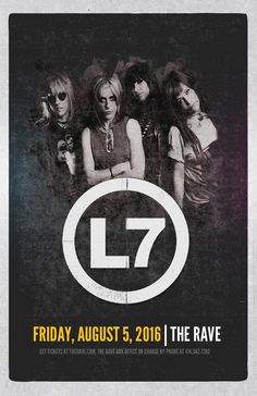 L7  Friday, August 5, 2016 at 8pm  (doors scheduled to open at 7pm)  The Rave/Eagles Club - Milwaukee WI  All Ages to enter / 21+ to drink