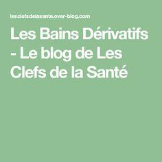 Les Bains Dérivatifs - Le blog de Les Clefs de la Santé