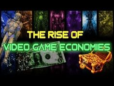 Everything You've Ever Wanted To Know About Video Game Economies