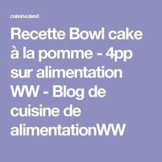 Recette Bowl cake à la pomme - 4pp sur alimentation WW - Blog de cuisine de alimentationWW