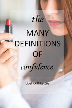 The Many Definitions of Confidence by Lipstick & Lattes [[MORE]]. I find very often that girls are criticized for wearing makeup and doing their hair. Latte, Confidence, University, Lipstick, Engagement, My Love, Makeup, Make Up, Lipsticks